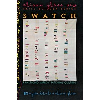 Swatch Quilt Pattern by Alison Glass - Improvisational Pattern